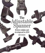 The Adjustable Spanner: History, Origins and Development to 1970 by Ron Geesin (Hardback, 2016)