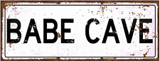 Babe Cave Metal Sign, She Shack, She Shed, Street Sign