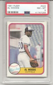 1981 FLEER #422 AL WOODS, PSA 8 NM-MT, TORONTO BLUE JAYS, ONLY 10 HIGHER, L@@K !