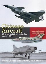 Chinese Aircraft : China's Aviation Industry Since 1951 by Yefim Gordon...