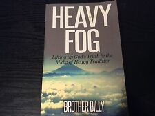 Heavy Fog: Lifting Up God's Truth in the Midst of Heavy Tradition Brother Billy