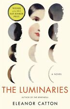 The Luminaries: A Novel (Man Booker Prize) by Eleanor Catton