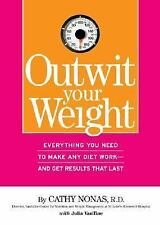 Outwit Your Weight: Everything You Need to Make Any Diet Work-And Get Results