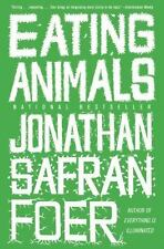 Eating Animals by Jonathan Safran Foer (2010, Paperback)