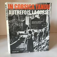 IN CORSICA TANDU Autrefois La Corse Marchetti Rigolu Grimaldi Philippe Sers 1984