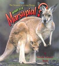 What Is a Marsupial? by Bobbie Kalman; Heather Levigne