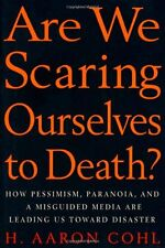 Are We Scaring Ourselves to Death?: How Pessismism