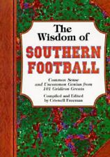 The Wisdom of Southern Football: Common Sense and Uncommon Genius from 101 ....