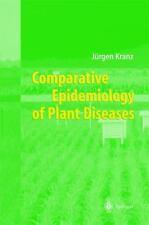 Comparative Epidemiology of Plant Diseases by Jürgen Kranz (2002, Hardcover)