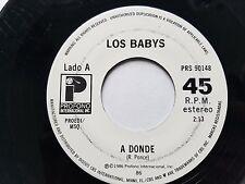 """LOS BABYS - A Donde / Un Beso Y Una Flor 7"""" LATIN POP Profono Internacional"""