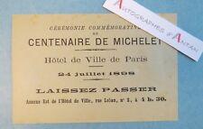 Centenaire Jules MICHELET carton invitation 1898 Laissez passer Hôtel de ville
