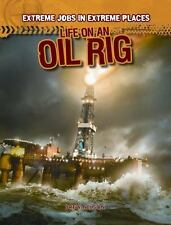 Life on an Oil Rig (Extreme Jobs in Extreme Places)