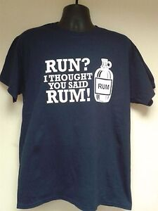 "Men's Funny Slogan T-Shirt ""RUN? I THOUGHT YOU SAID RUM!"" Navy Sizes S-3XL"