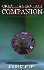 Create a Servitor Companion: By Kreiter, John