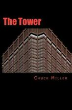 The Tower by Chuck Miller (2011, Paperback)