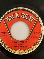"Northern Soul 45/ Carl Carlton ""I Can Feel It""   Back Beat  VG+"