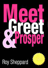 Meet, Greet and Prosper (Knowledge Nugget Guides), Roy Sheppard