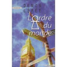 Livre - roman - L'ordre du monde - Denis Lépée