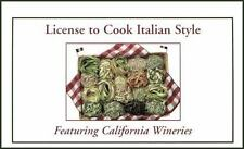License to Cook Italian Style with California Wine Recipes