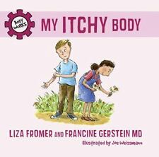 My Itchy Body (Body Works), Fromer, Liza, Gerstein M.D., Francine, Good Books