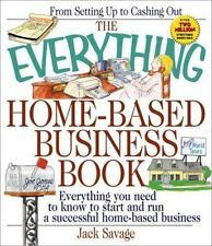 Everything Home Based Business Book: Start And Run By Jack Savage