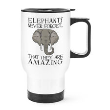 Elephants Never Forget That They Are Amazing Travel Mug Cup With Handle - Funny
