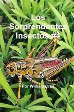 Los Sorprendentes Insectos #4 by William Cruz (2015, Paperback)