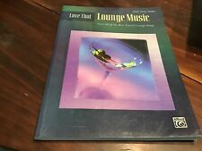 Love That Lounge Music Over 40 Of The Best-Loved Lounge Songs Alfred Music