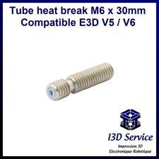Tube heat break avec PTFE M6 X 30mm compatible E3D V5