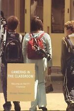 Cameras In The Classroom: Educating The Post-Tv Generation: By Michael Schoon...