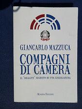 Compagni di camera. Il «reality» segreto di una legislatura -Giancarlo Mazzucato