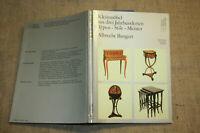 Sammlerbuch alte Kleinmöbel, Möbelkunst, Mobilar, Möbelstile aus 300 Jahren