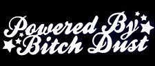 Powered By B*tch Dust Decal Vinyl Sticker JDM Shocker Toyota Funny Girl Car