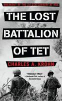 Lost Battalion of TET : Breakout of the 2/12 Cavalry at Hue Charles A. Krohn