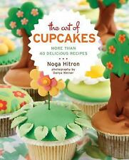 The Art of Cupcakes : More Than 40 Festive Recipes by Noga Hitron (2010, Paperba