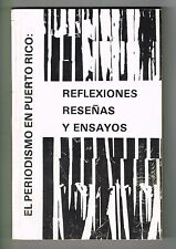 El Periodismo En Puerto Rico Reflexiones Resenas Ensayos 1987 UIPR 1st Edition