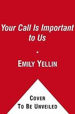 Your Call Is (Not That) Important to Us: Customer Service and What It-ExLibrary