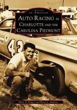 Auto Racing in Charlotte and the Carolina Piedmont by Ryan L. Sumner and Marc...