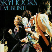 SKYHOOKS Live! Be In It CD BRAND NEW