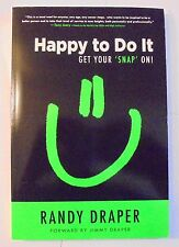 Happy To Do It Get Your 'Snap' On by Randy Draper SIGNED