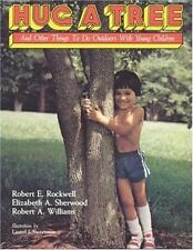 Hug A Tree: And Other Things To Do Outdoors With Young Children Rockwell, Rober