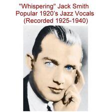 WHISPERING JACK SMITH 1920s JAZZ RADIO VAUDEVILLE - New CD