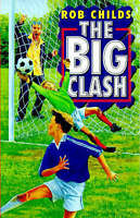 Childs, Rob, The Big Clash (The Big Match), Very Good Book