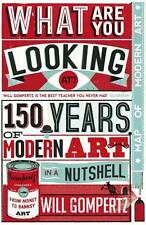 What are You Looking At?: 150 Years of Modern Art in the Blink of an-ExLibrary