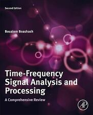 Time-Frequency Signal Analysis and Processing : A Comprehensive Review by...