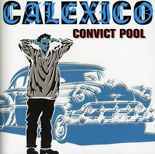 Convict Pool - Calexico (2004, CD NEUF)