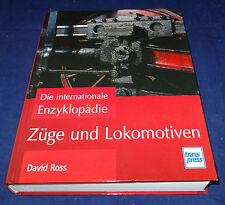 David Ross - Die internationale Enzyklopädie Züge und Lokomotiven