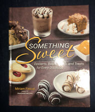 SOMETHING SWEET: DESSERTS, BAKED GOODS, AND TREATS FOR By Miriam Pascal **NEW**