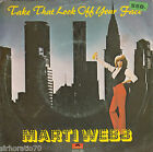 MARTI WEBB Take That Look Off Your Face / Tell Me On A Sunday 45