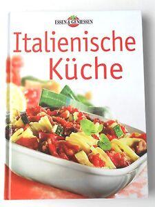 Italienische Küche Kochbuch Essen & Genießen Rezepte Antipasti Pasta Pizza
